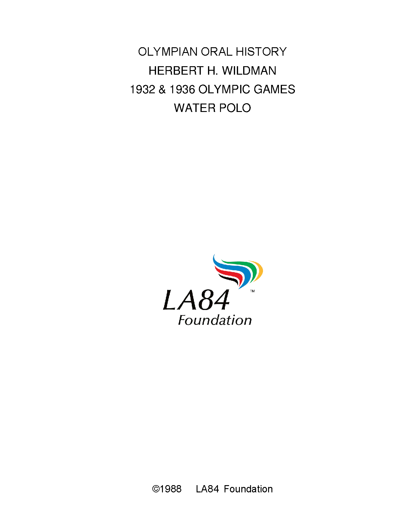 An Olympian's oral history : Herbert H. Wildman, 1932 & 1936 ...